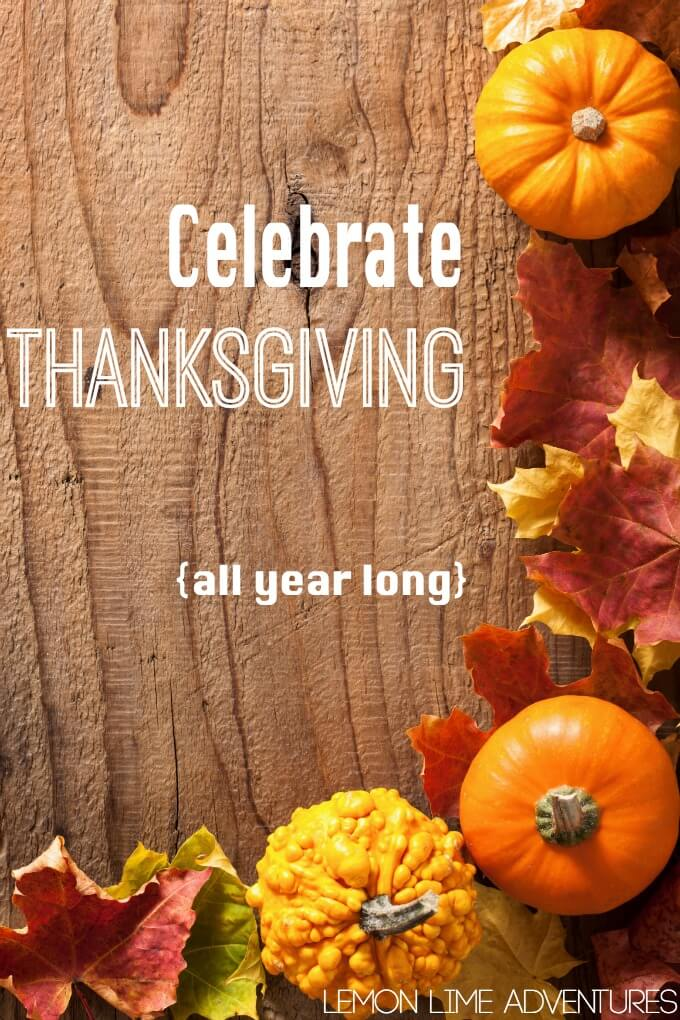 celebrate thanksgiving all year long