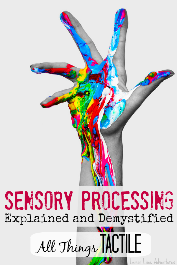 Sensory Processing What is Tactile