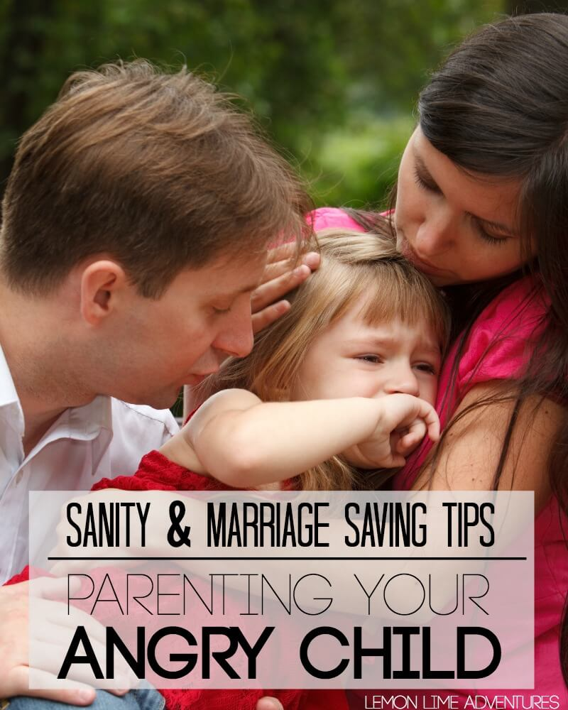 Sanity and Marriage Saving tips for Parenting and Angry child
