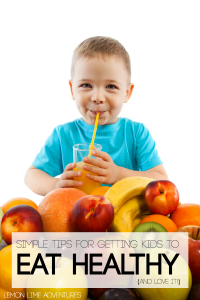 How to get Kids to Eat Great and Love it