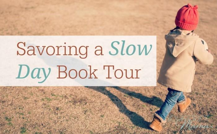 Savoring-a-Slow-Day-Book-Tour-for-Savoring-Slow-1024x634