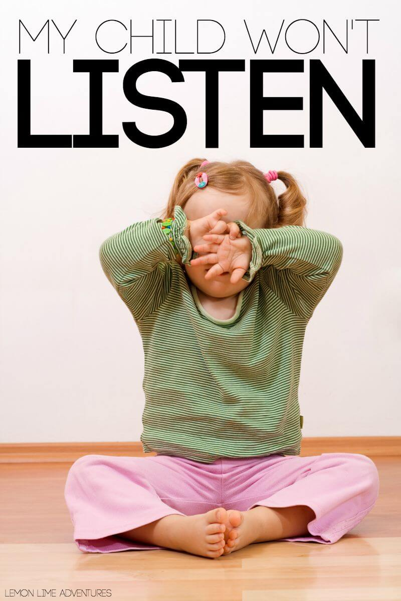 My Child Wont Listen Simple tip that works