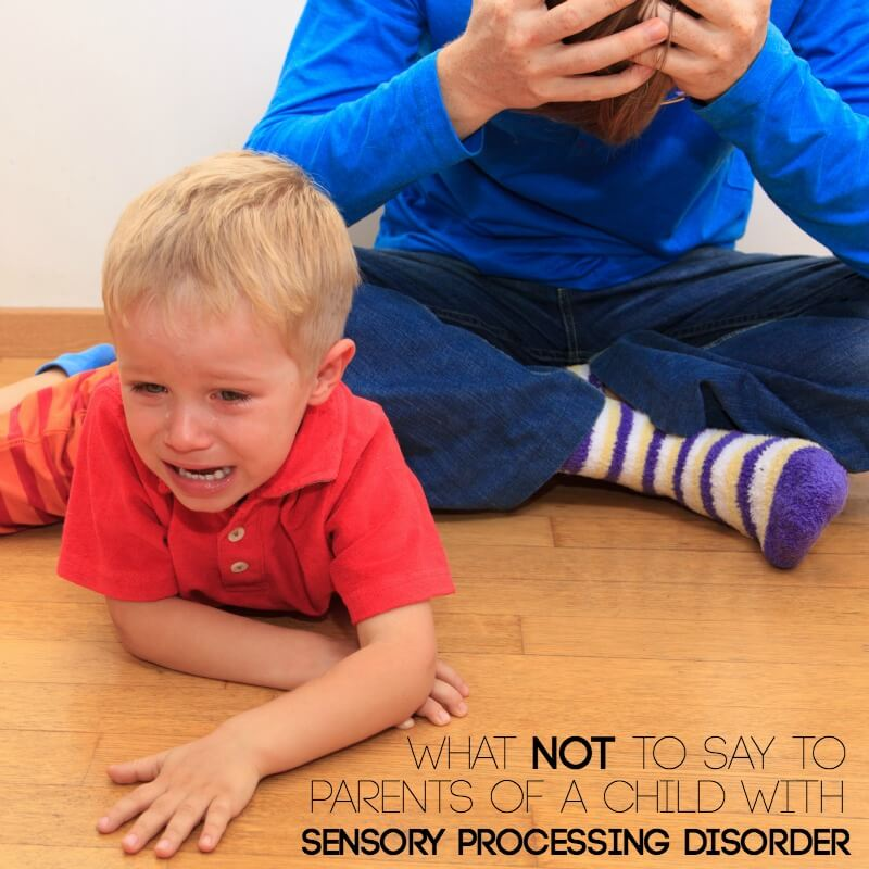 Stop Saying these things to parents of a child with Sensory Processing Disorder