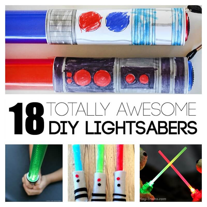 18 Totally Awesome DIY Lightsabers for Kids