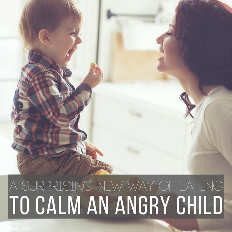 A Surprising New Way of Eating to Calm an Angry Child!
