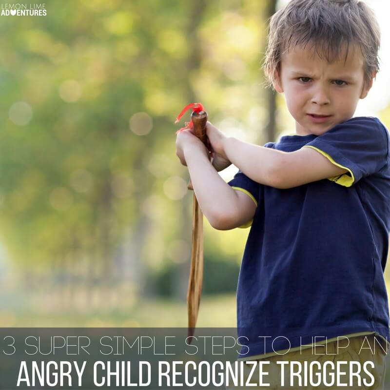 3 Super Simple Steps to Help an Angry Child Recognize Triggers